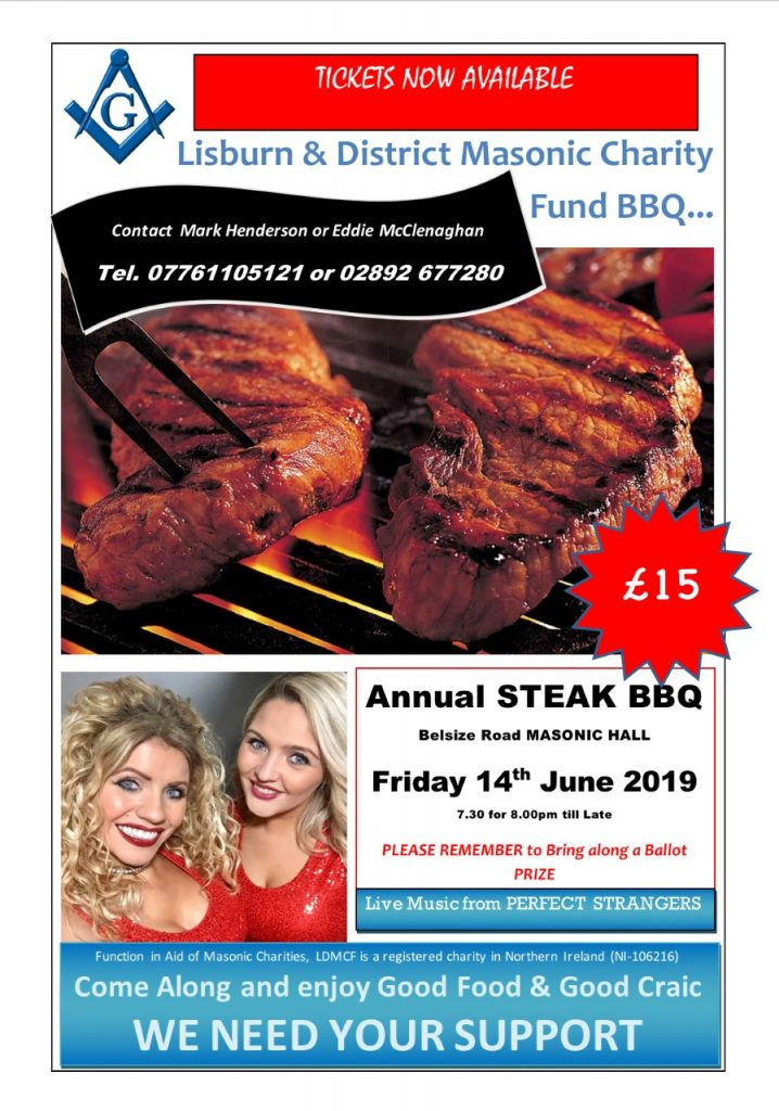 Brethren You are Invited to LDMCF Annual Charity BBQ Friday 14th June 2019 in Belsize Road Masonic Hall Lisburn 7:30pm